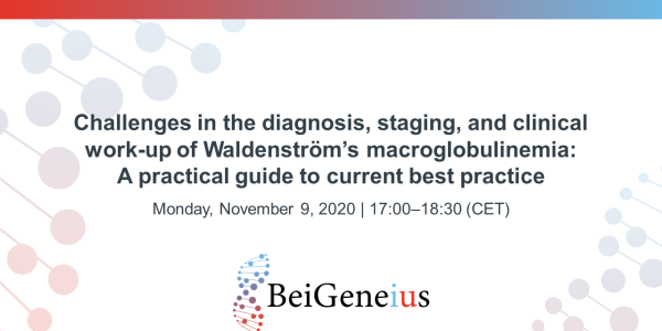 BeiGeneius - Challenges in the diagnosis, staging and clinical work-up of Waldenström's macroglobulinemia: A practical guide to current best practice