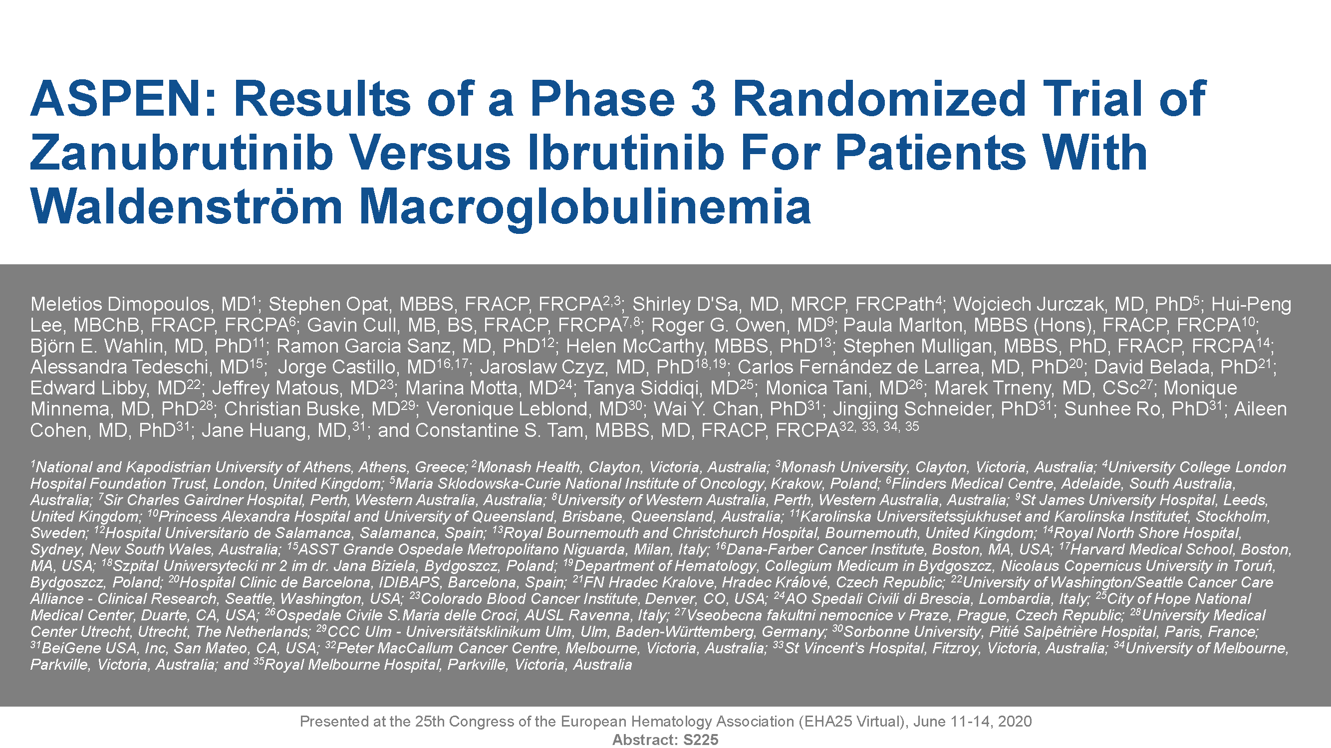 ASPEN: Results of a Phase 3 Randomized Trial of Zanubrutinib versus Ibrutinib for Patients with Waldenström Macroglobulinemia (EHA)